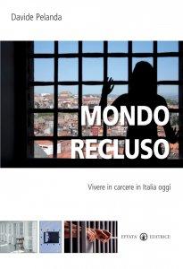 Copertina di 'Mondo recluso. Vivere in carcere in Italia oggi'