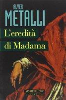 L'eredità di Madama - Metalli Alver