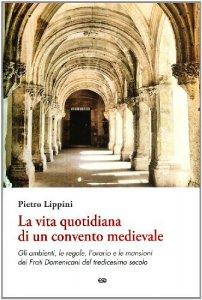 Copertina di 'La vita quotidiana di un convento medievale'