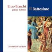 Il battesimo - Enzo Bianchi