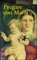 Pregare con Maria