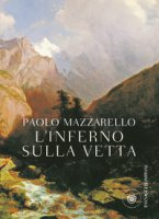 L' inferno sulla vetta - Mazzarello Paolo