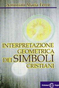 Copertina di 'Interpretazione geometrica dei simboli cristiani'