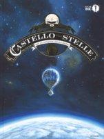 Il castello delle stelle. 1869: la conquista dello spazio - Alice Alex