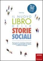 Il nuovo libro delle storie sociali. Promuovere le competenze relazionali in bambini e giovani adulti con autismo e sindrome di Asperger. Con aggiornamento online - Gray Carol