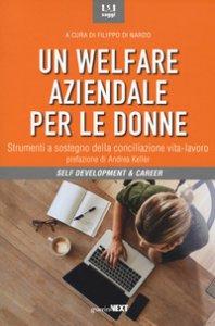 Copertina di 'Un welfare aziendale per le donne. Strumenti a sostegno della conciliazione vita-lavoro'