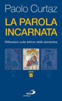 La Parola incarnata - Curtaz Paolo