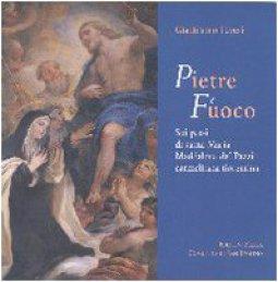 Copertina di 'Pietre e fuoco. Sui passi di S.Maria Maddalena de'Pazzi'
