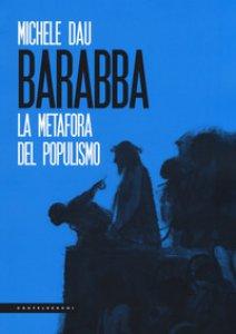 Copertina di 'Barabba. La metafora del populismo'
