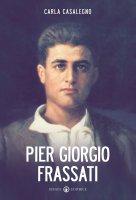 Pier Giorgio Frassati - Carla Casalegno