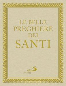 Copertina di 'Le belle preghiere dei santi'