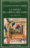 La natura del corpo e dell'anima - Guglielmo di Saint-Thierry