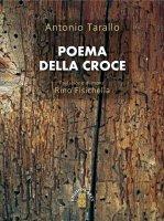 Poema della croce - Antonio Tarallo