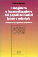 Il magistero e l'evangelizzazione dei popoli nei Codici latino e orientale. Studio teologico-giuridico comparativo - Salachas Dimitrios