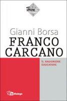 Franco Carcano. Il ragioniere educatore - Borsa Gianni