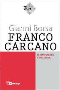 Copertina di 'Franco Carcano. Il ragioniere educatore'