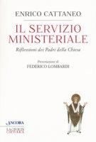 Il servizio ministeriale - Cattaneo Enrico