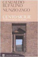 Cento sicilie. Testimonianze per un ritratto - Bufalino Gesualdo, Zago Nunzio
