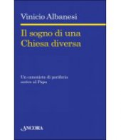 Il sogno di una chiesa diversa - Vinicio Albanesi