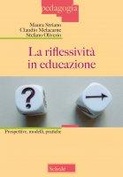 La riflessività in educazione - Oliverio, Malacarne Claudio