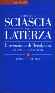 Copertina di 'L' invenzione di Regalpetra. Carteggio 1955-1988'