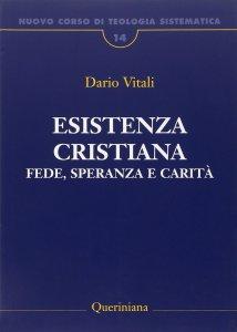 Copertina di 'Nuovo corso di teologia sistematica [vol_14] / Esistenza cristiana. Fede, speranza e carità'