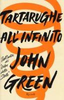 Tartarughe all'infinito - Green John