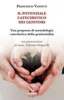 Il potenziale catechistico dei genitori - Vanotti Francesco
