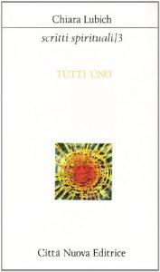 Copertina di 'Scritti spirituali [vol_3] / Tutti uno'