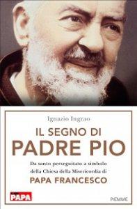 Copertina di 'Il segno di Padre Pio'