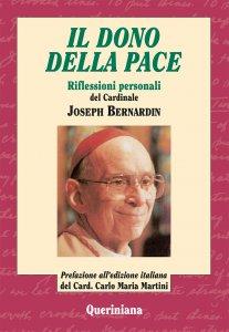 Copertina di 'Il dono della pace. Riflessioni personali del cardinale Joseph Bernardin'