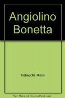 Angiolino Bonetta - Trebeschi Mario