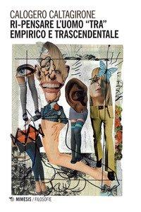 Copertina di 'Ri-pensare l'uomo tra empirico e trascendentale'