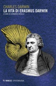 Copertina di 'La vita di Erasmus Darwin'