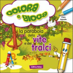 Copertina di 'Colora e gioca. La parabola della vite e dei tralci'