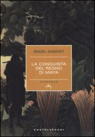 La conquista del regno dei Maya - Ganivet Ángel