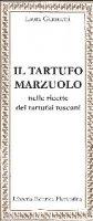 Il tartufo marzuolo - Laura Giannetti
