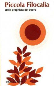 Copertina di 'Piccola filocalia della preghiera del cuore'