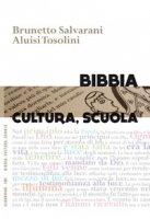Bibbia, cultura, scuola - Salvarani Brunetto, Tosolini Aluisi