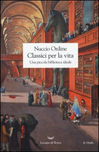 Copertina di 'Classici per la vita. Una piccola biblioteca ideale'