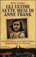 Gli ultimi sette mesi di Anna Frank - Lindwer Willy