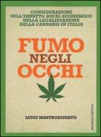 Fumo negli occhi. Considerazioni sull'impatto socio-economico della legalizzazione della cannabis in Italia - Mastrodonato Luigi