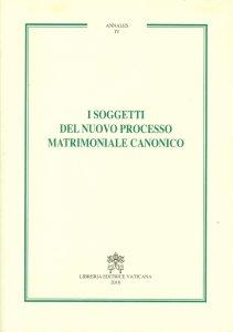 Copertina di 'I soggetti del nuovo processo matrimoniale canonico'
