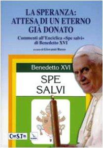 """Copertina di 'La speranza: attesa di un eterno già donato. Commento all'Enciclica """"Spe salvi"""" di Benedetto XVI'"""
