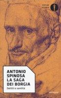 La saga dei Borgia. Delitti e santità - Spinosa Antonio