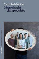 Monologhi da specchio - Marciani Marcello