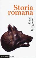 Storia romana. Dalle origini alla tarda antichità - Bringmann Klaus