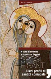 Copertina di 'Sposi e santi. Dieci profili di santità coniugale'