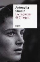 La ragazza di Chagall - Sbuelz Antonella