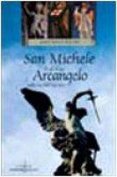 San Michele. Le ali di un arcangelo sulle vie dell'Europa - Ventura M. Franca